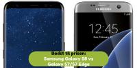 Bedst til prisen Galaxy S8 vs Galaxy S7 Edge