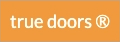 true doors ®