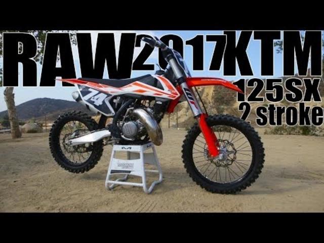 2017 KTM 125SX 2 stroke RAW - Motocross Action Magazine