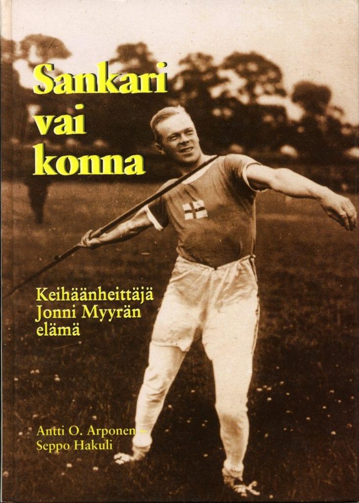 Urheilumuseosäätiön julkaisusarja: Sankari vai konna - Keihäänheittäjä Jonni Myyrän elämä