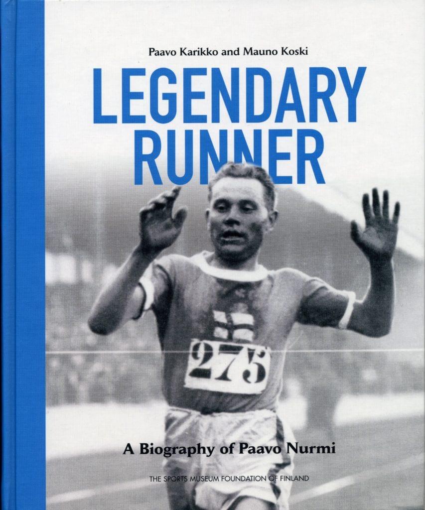 Urheilumuseosäätiön julkaisusarja: Legendary Runner A Biography of Paavo Nurmi