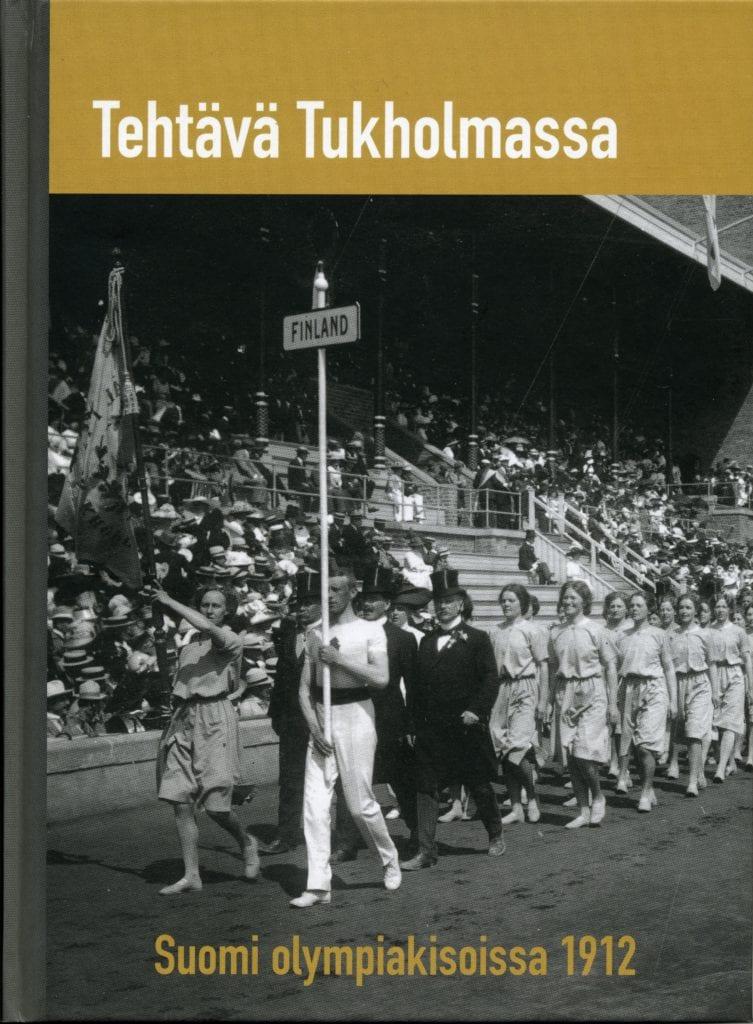 Urheilumuseosäätiön julkaisusarja: Tehtävä Tukholmassa –suomalaiset olympiakisoissa 1912