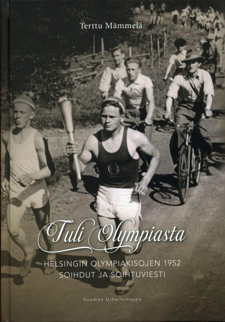 Urheilumuseosäätiön tutkimussarja: 1. Tuli Olympiasta. Helsingin olympiakisojen 1952 soihdut ja soihtuviesti
