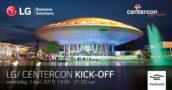 Schrijf je vandaag nog in voor de LG/Centercon Kick-Off