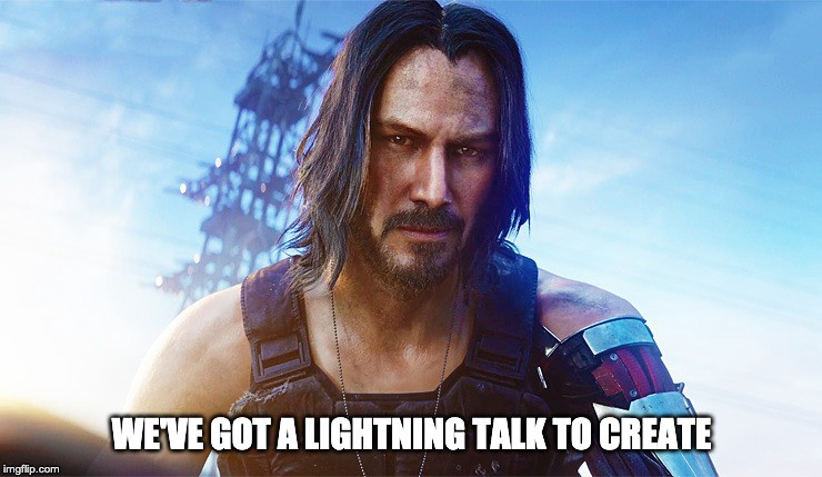 We've got a lightning talk to create