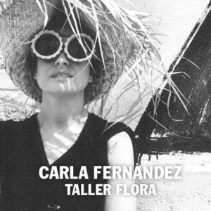 Carla Fernandez | Taller Flora