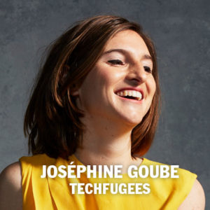 JOSÉPHINE GOUBE | TECHFUGEES