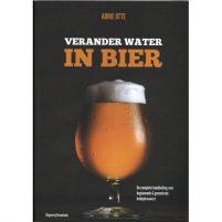 Verander water in bier - Adrie Otte Verander water in bier - Adrie Otte Wonen & slapen Kookboeken