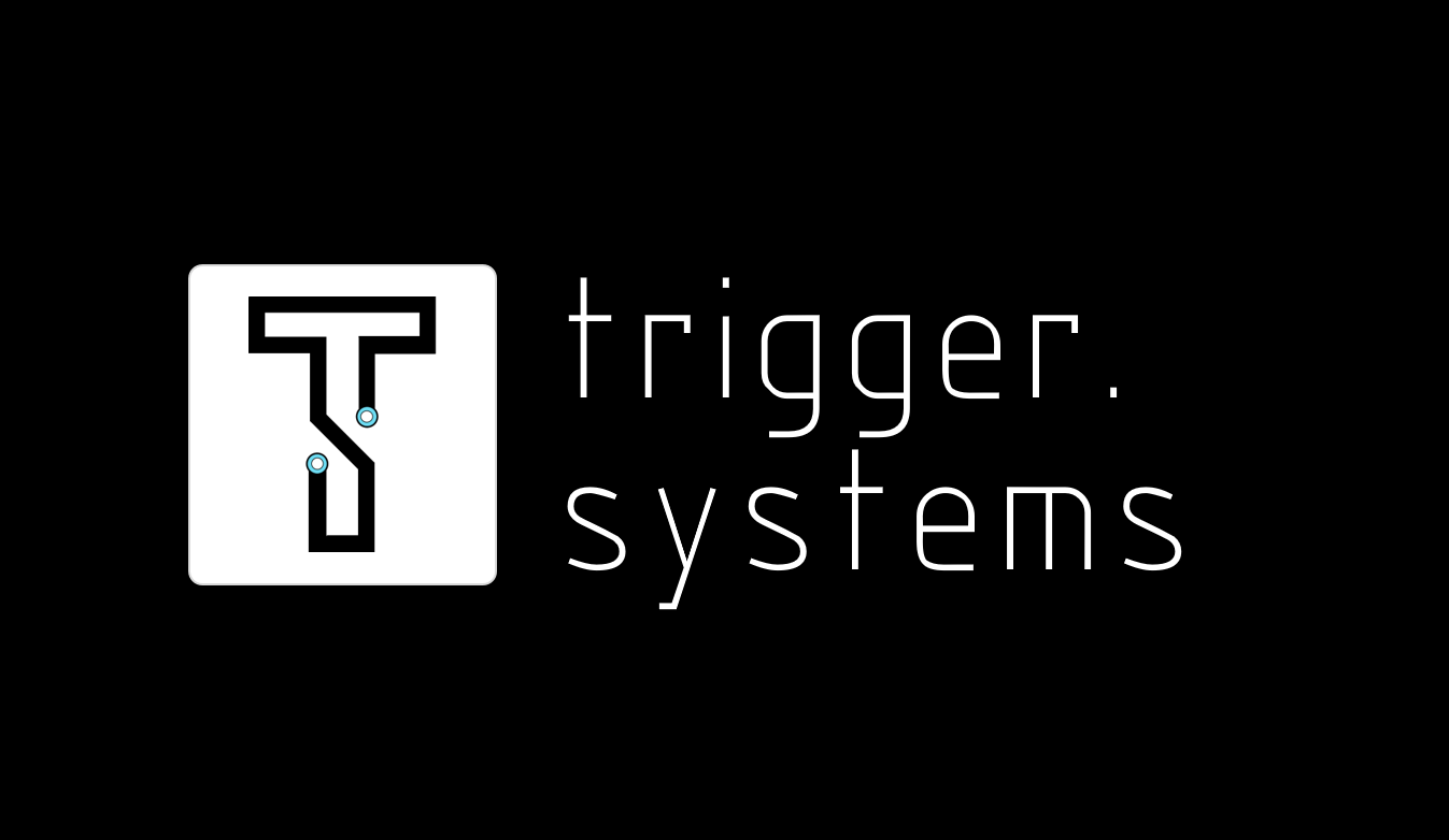 Trigger Systems