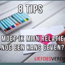 je relatie nog een kans geven 8 tips