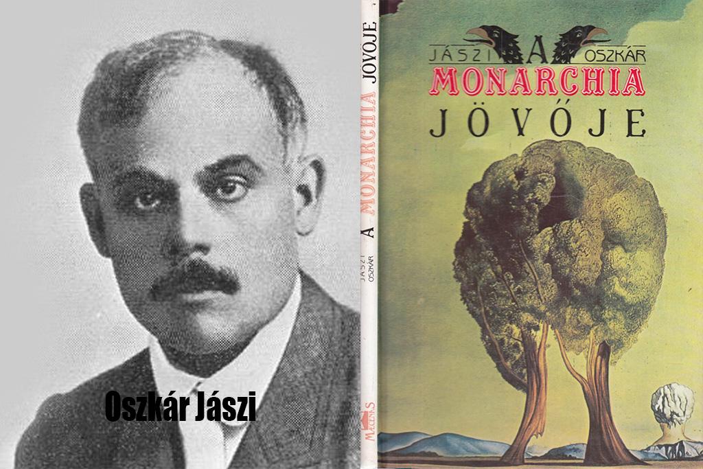 Oszkár Jászi: Budúcnosť Monarchie – Pád dualizmu a Dunajské spojené štáty