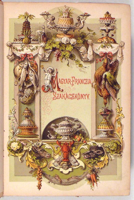 Dobos_C_József_Magyar–franczia_szakácskönyv_1881