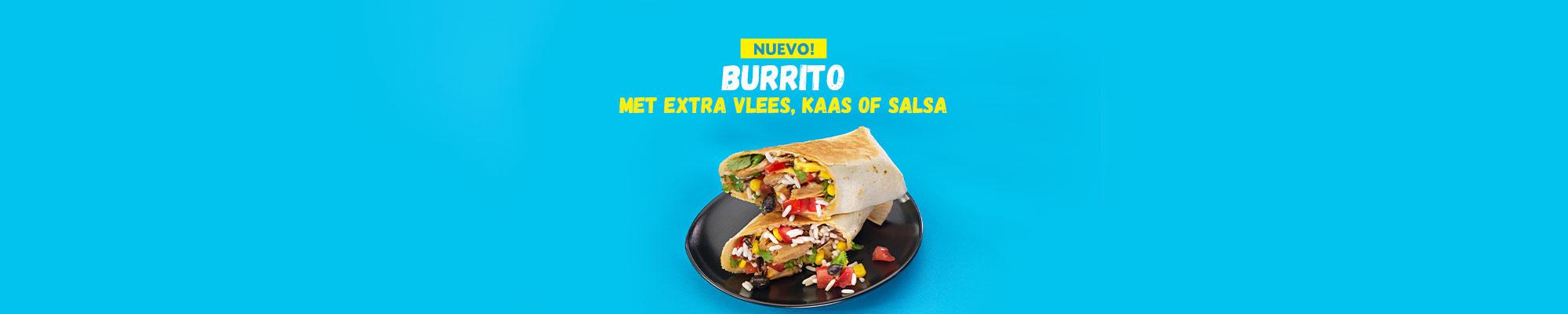 Nieuw: Kies een portie extra vlees(vervanger), Kaas of Salsa voor jouw Burrito!
