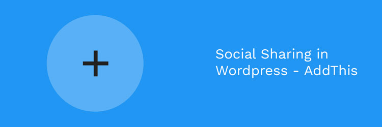 Adding social sharing to Wordpress posts - AddThis
