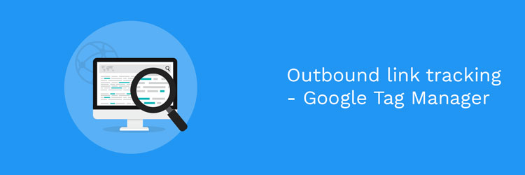 Tracking outbound links with Google Tag Manager