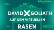 DFB ePokal David Gegen Goliath