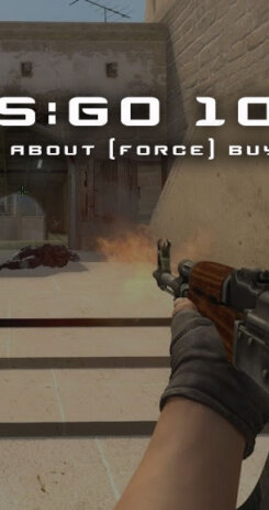 CSGO 101 All About Force Buying Featured