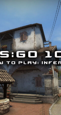 CSGO 101 How To Play Inferno Map