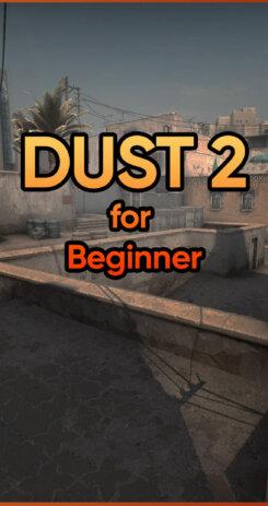 Dust2 For Beginner