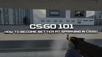 Getting Better At Spraying In Csgo