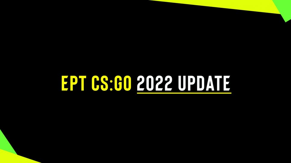 Preview Ept Csgo 2022 Update