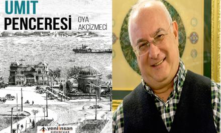 """Osman Balcıgil – """"Ümit Penceresi"""" Üzerine"""