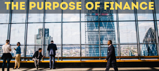 The purpose of finance
