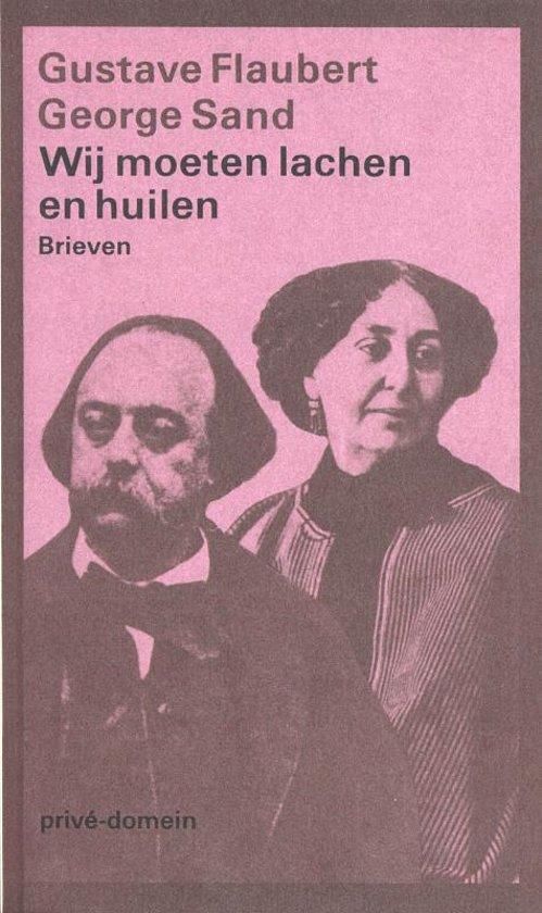 'We moeten lachen en huilen: brieven' – Gustave Flaubert & George Sand