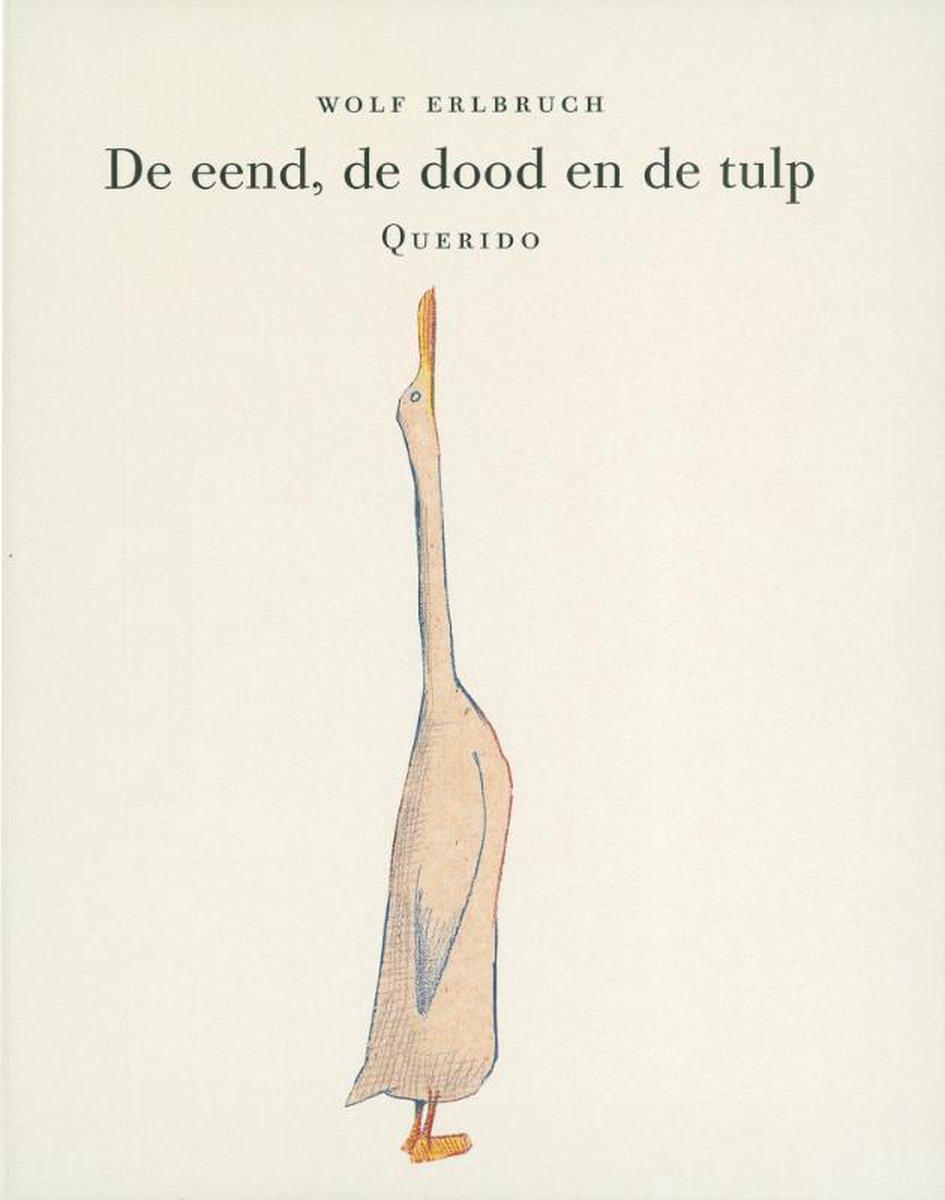 'De eend, de dood en de tulp' - Wolf Erlbruch