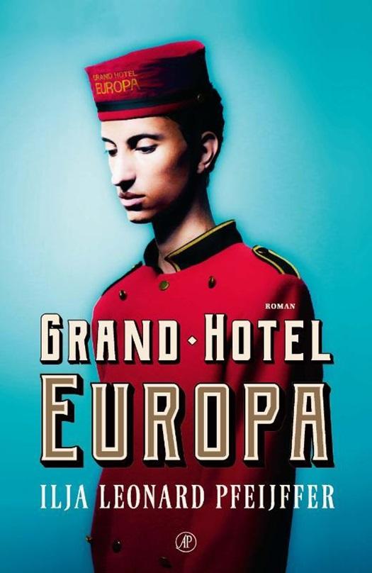 'Grand Hotel Europa' - Ilja Leonard Pfeijffer