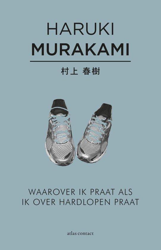 'Waarover ik praat als ik over hardlopen praat' – Haruki Murakami