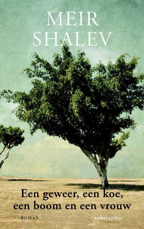 'Een geweer, een koe, een boom en een vrouw' – Meir Shalev