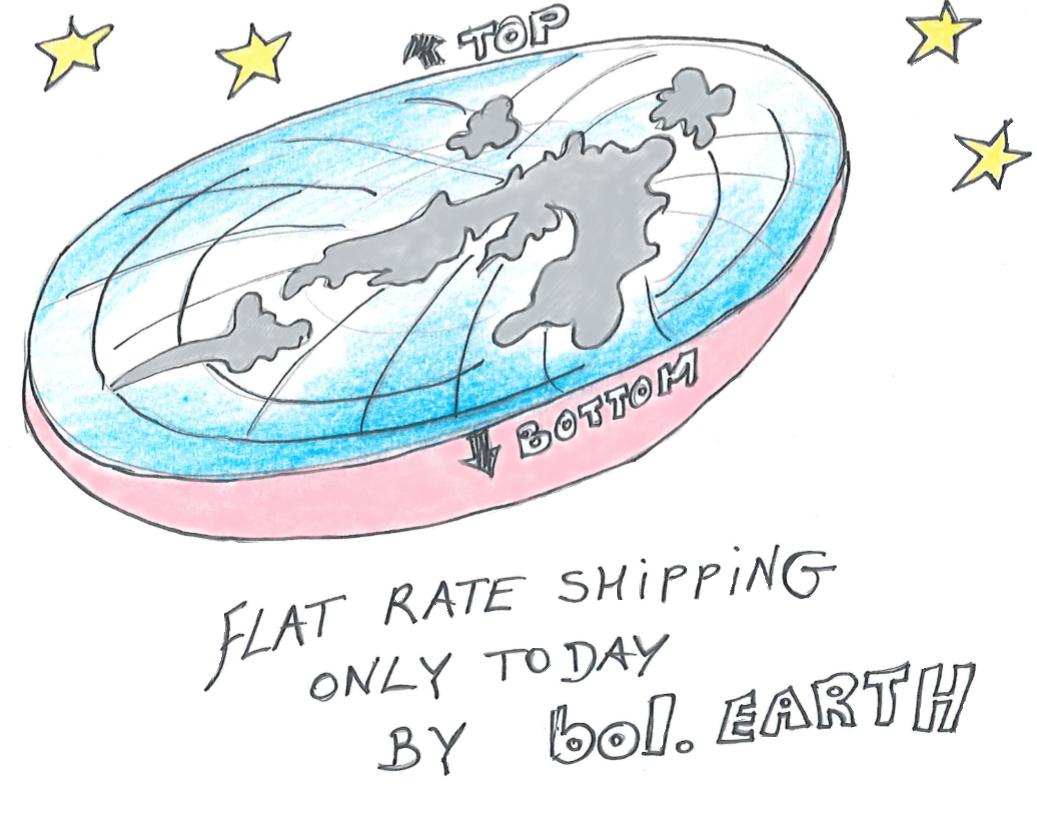 Tekening van een platte aarde: onderschrift: flat rate shipping only today by bol.earth