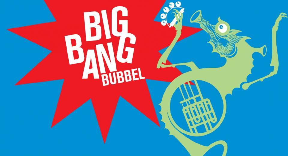 BIG BANG Bubbel